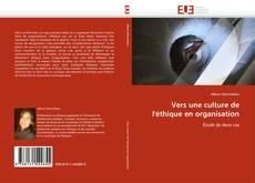 Couverture de Vers une culture de l''éthique en organisation
