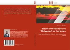 """Copertina di Essai de modélisation de """"Nollywood"""" au Cameroun"""