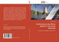 Bookcover of Performances des filtres plissés à Très Haute Efficacité