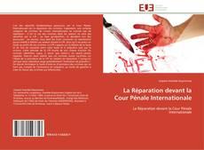 Bookcover of La Réparation devant la Cour Pénale Internationale