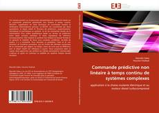 Bookcover of Commande prédictive non linéaire à temps continu de systèmes complexes
