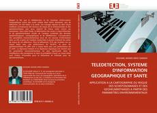 Bookcover of TELEDETECTION, SYSTEME D'INFORMATION GEOGRAPHIQUE ET SANTE