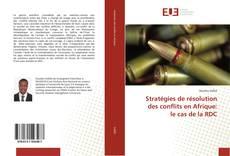 Portada del libro de Stratégies de résolution des conflits en Afrique: le cas de la RDC