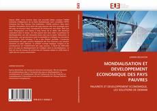Bookcover of MONDIALISATION ET DEVELOPPEMENT ECONOMIQUE DES PAYS PAUVRES