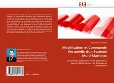 Modélisation et Commande Vectorielle d'un Système Multi-Machines kitap kapağı