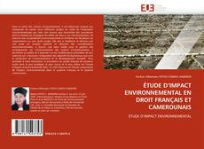 Portada del libro de ÉTUDE D''IMPACT ENVIRONNEMENTAL EN DROIT FRANÇAIS ET CAMEROUNAIS