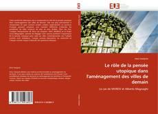 Borítókép a  Le rôle de la pensée utopique dans l''aménagement des villes de demain - hoz