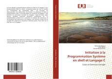 Couverture de Initiation à la Programmation Système en shell et Langage C