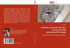 Bookcover of L''intérêt personnel des élus locaux en droit administratif français