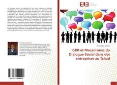 Bookcover of GRH et Mecanismes du Dialogue Social dans des entreprises au Tchad