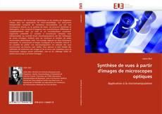 Couverture de Synthèse de vues à partir d''images de microscopes optiques