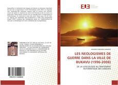 Bookcover of LES NEOLOGISMES DE GUERRE DANS LA VILLE DE BUKAVU (1996-2008)
