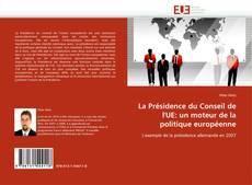 Portada del libro de La Présidence du Conseil de l''UE: un moteur de la politique européenne
