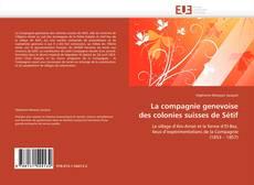Bookcover of La compagnie genevoise des colonies suisses de Sétif