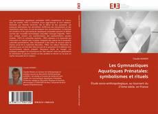Обложка Les Gymnastiques Aquatiques Prénatales: symbolismes et rituels