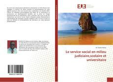 Buchcover von Le service social en milieu judiciaire,scolaire et universitaire