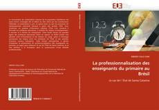 La professionnalisation des enseignants du primaire au Brésil的封面
