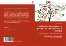 Borítókép a  Les besoins des proches de patients en soins palliatifs à domicile - hoz