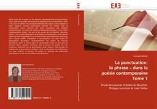 Обложка La ponctuation: la phrase – dans la poésie contemporaine Tome 1