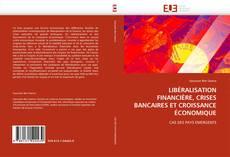 Portada del libro de LIBÉRALISATION FINANCIÈRE, CRISES BANCAIRES ET CROISSANCE ÉCONOMIQUE