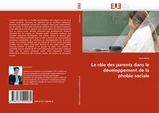 Bookcover of Le rôle des parents dans le développement de la phobie sociale