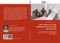 Portada del libro de Une étude sur le rôle modérateur des traits de personnalité
