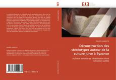 Buchcover von Déconstruction des stéréotypes autour de la culture juive à Byzance
