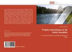 Portada del libro de Projets touristiques et de loisirs durables