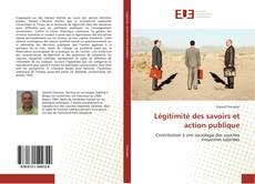 Bookcover of Légitimité des savoirs et action publique