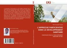 Bookcover of L''APPROCHE PARTICIPATIVE DANS LE DEVELOPPEMENT SANITAIRE
