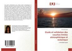 Bookcover of Etude et validation des couches limites atmosphérique et océanique
