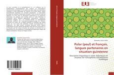 Pular (peul) et français, langues partenaires en situation guinéenne kitap kapağı