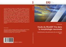 Etude du RhoGEF Trio dans la morphologie neuronale的封面
