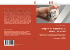 Couverture de Rapport à l'expérimental, rapport au vivant