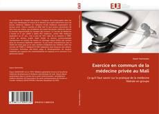 Обложка Exercice en commun de la médecine privée au Mali