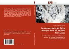 Couverture de La connaissance de l'aléa sismique dans les Antilles Françaises