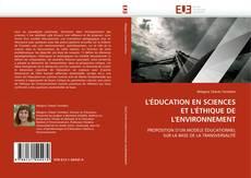 Bookcover of L''ÉDUCATION EN SCIENCES ET L''ÉTHIQUE DE L''ENVIRONNEMENT