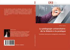 Couverture de La pédagogie universitaire: de la théorie à la pratique