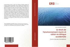 Le droit de l''environnement marin et côtier en Afrique occidentale的封面