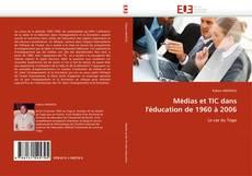 Portada del libro de Médias et TIC dans l''éducation de 1960 à 2006