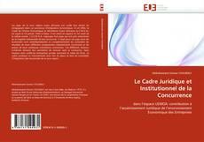 Bookcover of Le Cadre Juridique et Institutionnel de la Concurrence