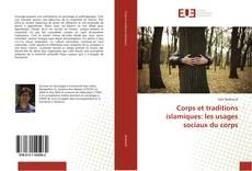 Couverture de Corps et traditions islamiques: les usages sociaux du corps