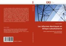 Couverture de Les réformes électriques en Afrique subsaharienne