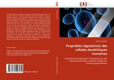 Propriétés régulatrices des cellules dendritiques humaines kitap kapağı