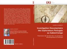 Couverture de Investigation Documentaire des Explorateurs Portugais au Gabon/Congo
