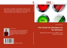 Buchcover von Une étude de physique sur les élections