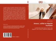 Capa do livro de Amour, utilité et dignité humaine