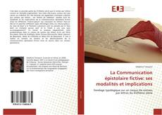 Buchcover von La Communication épistolaire fictive: ses modalités et implications