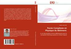 Bookcover of Parois Complexes en Physique du Bâtiment: