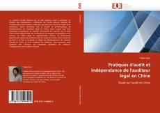 Capa do livro de Pratiques d''audit et Indépendance de l''auditeur légal en Chine